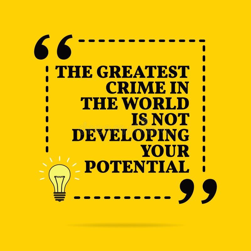 Cita de motivaci?n inspirada El crimen m?s grande del mundo no est? desarrollando su potencial Dise?o simple del vector ilustración del vector