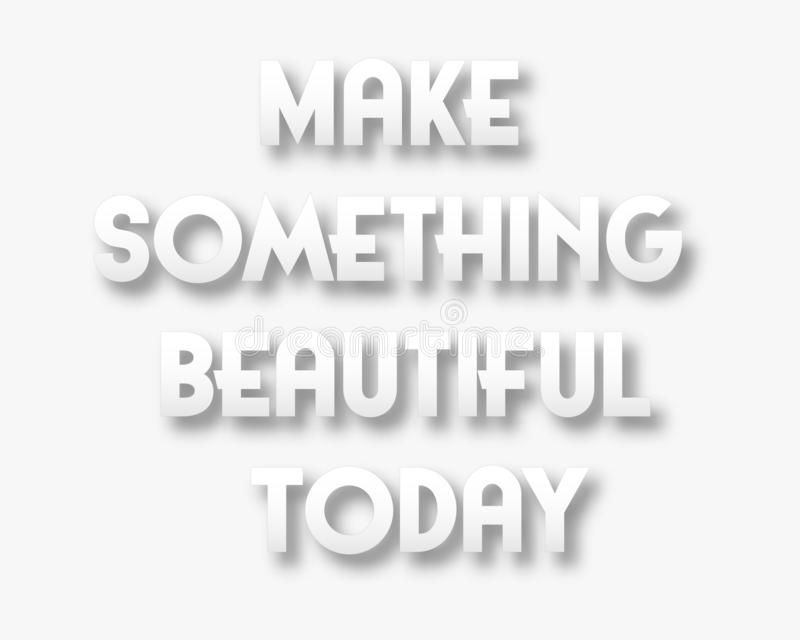 Cita del vector con el lema del diseño del tipography para las tarjetas y los carteles de felicitación Haga algo hermoso hoy foto de archivo libre de regalías