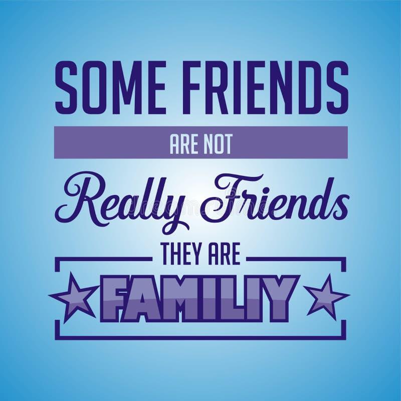 Cita??es inspiradas Alguns amigos não são realmente amigos, eles são familiy ilustração royalty free