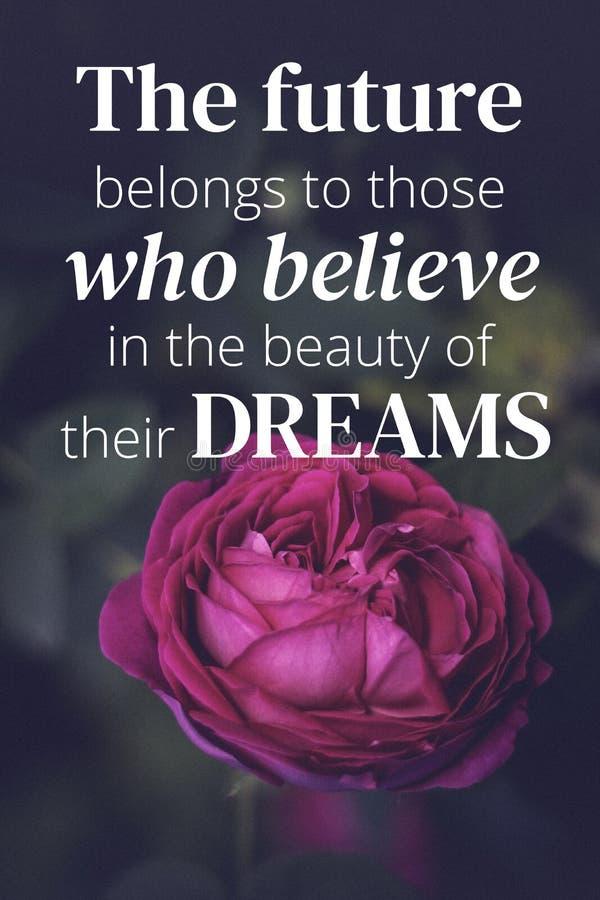 Cita??es inspiradas O futuro pertence àqueles que acreditam no beaty de seus sonhos imagem de stock royalty free