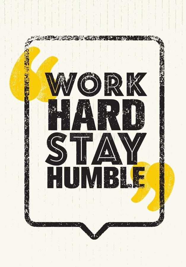 Cita humilde de la motivación de la estancia dura del trabajo Concepto creativo del cartel de la tipografía del vector stock de ilustración