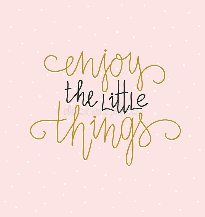 Cita inspirada indicada con letras de la mano Diseño de la impresión del vector con las letras - el ` disfruta del pequeño ` de l stock de ilustración
