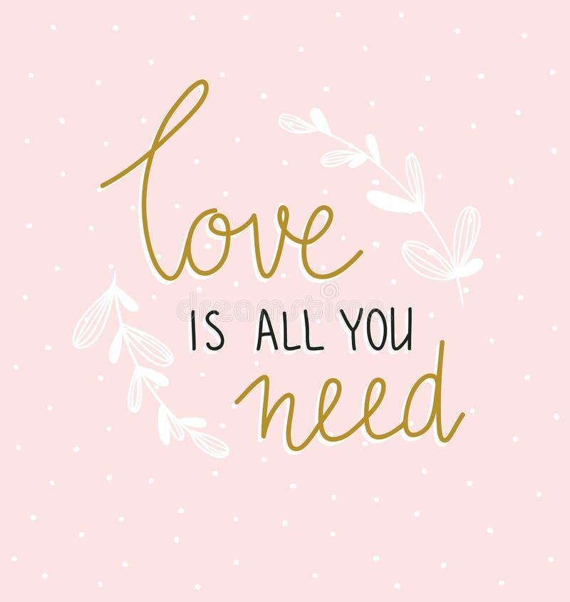 Cita inspirada indicada con letras de la mano Ejemplo del vector con las letras - amor del ` el ` s todo usted necesita ` libre illustration