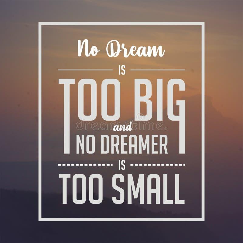 Cita inspirada No hay sueño demasiado grande y no hay soñador demasiado pequeño stock de ilustración