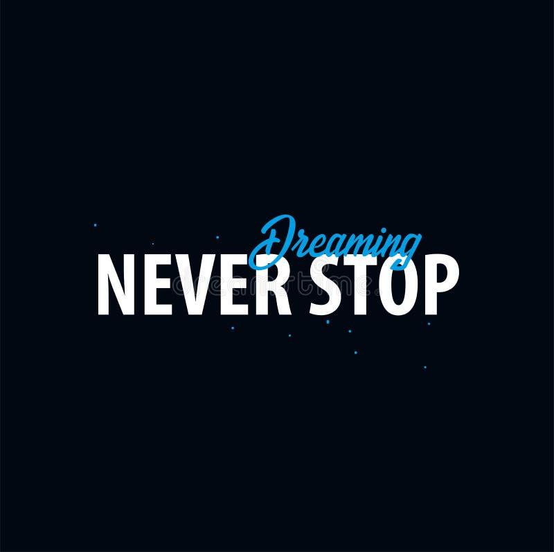 Cita inspiradora de la motivación Nunca pare el soñar Camiseta del lema Concepto de diseño del cartel de la tipografía del vector libre illustration