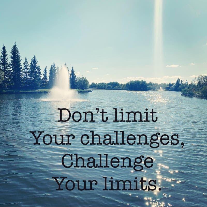 Cita inspiradora: no limite sus desafíos, desafíe sus límites foto de archivo libre de regalías