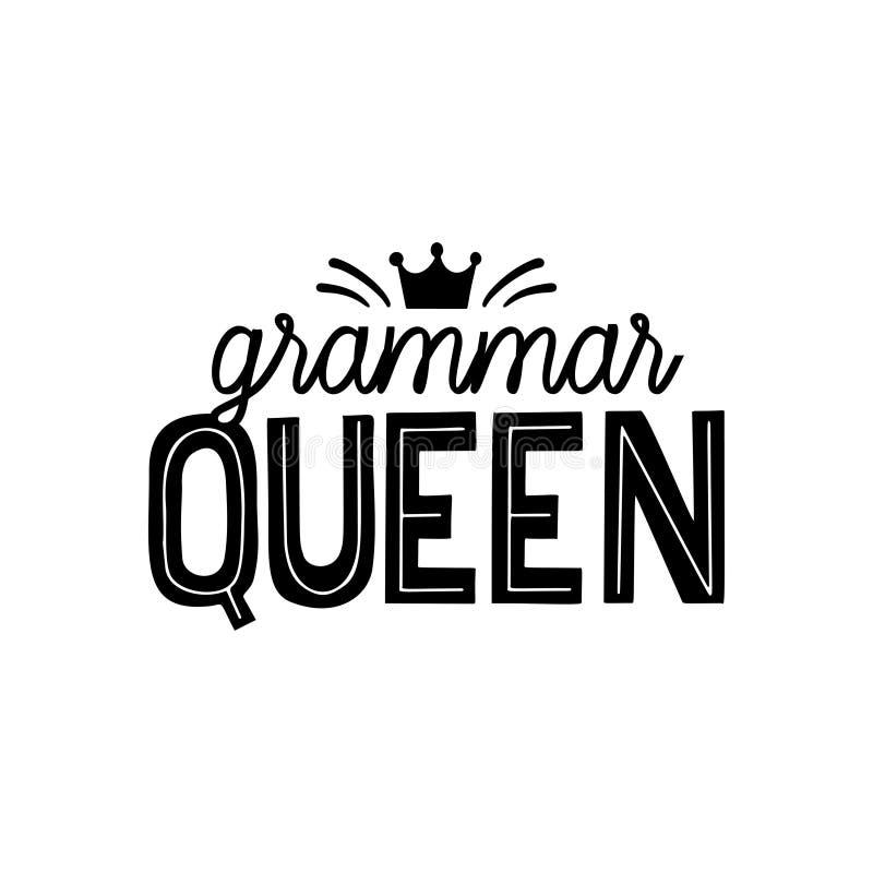 Cita lettring de la mano nazi de la gramática Impresión del vector de la reina de la gramática para imprimir en la camiseta, etiq stock de ilustración