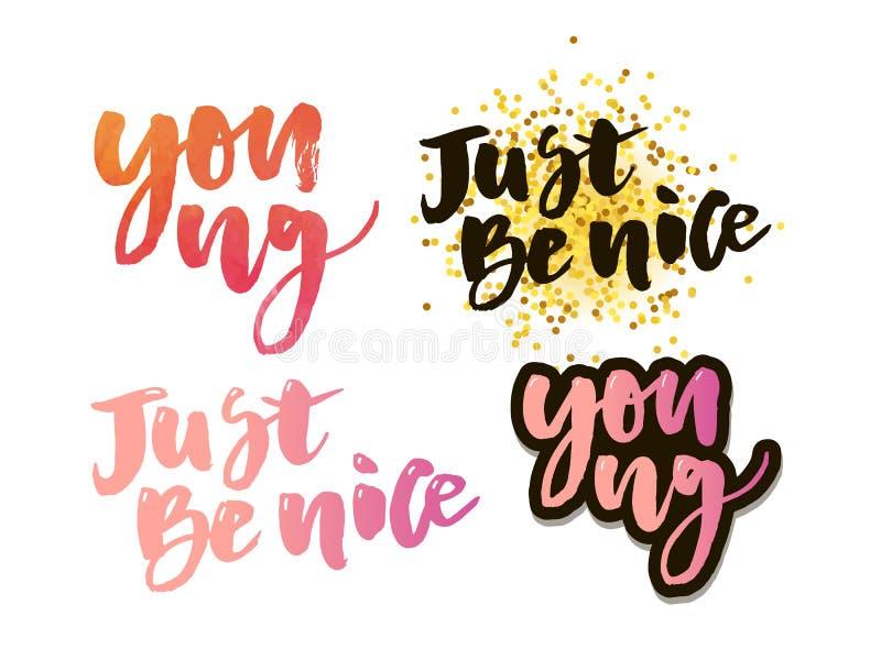 Cita para siempre joven, de motivación de las letras La caligrafía moderna de la tinta para la tarjeta de felicitación de la tipo ilustración del vector
