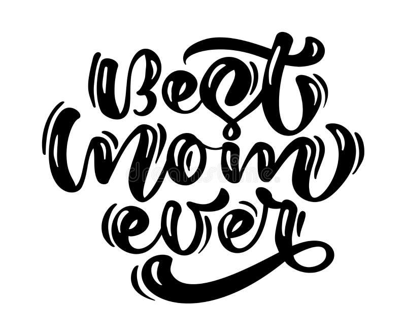 Citaat Beste mamma ooit Uitstekende vakantiekaart Vectortekstillustratie op witte achtergrond De dag van moeders Moderne hand royalty-vrije illustratie
