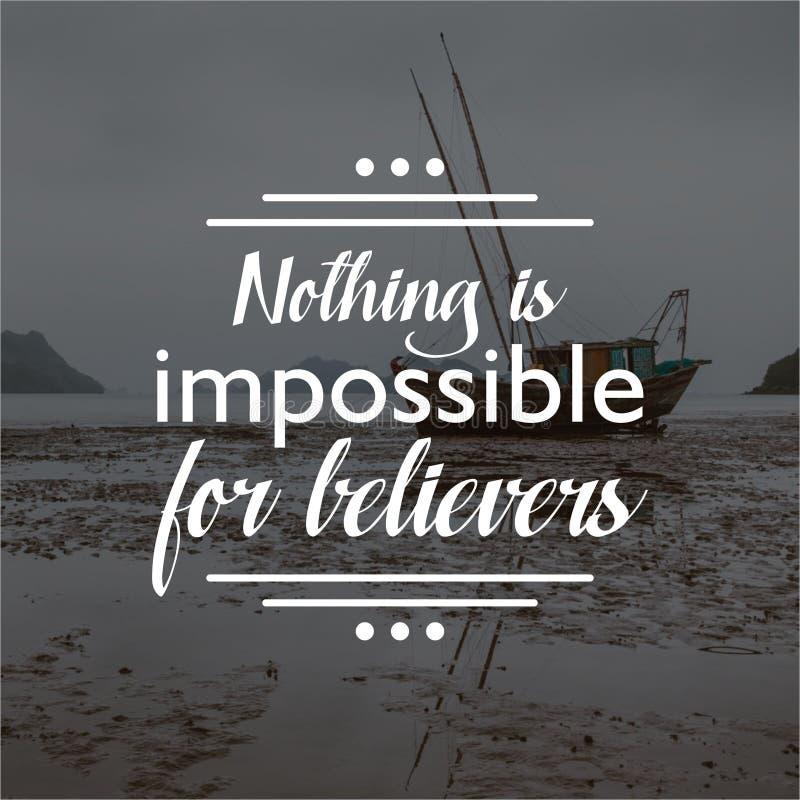 citaat niets is onmogelijk voor gelovigen Het Inspirational en motievencitaten en zeggen over het leven, royalty-vrije stock afbeelding