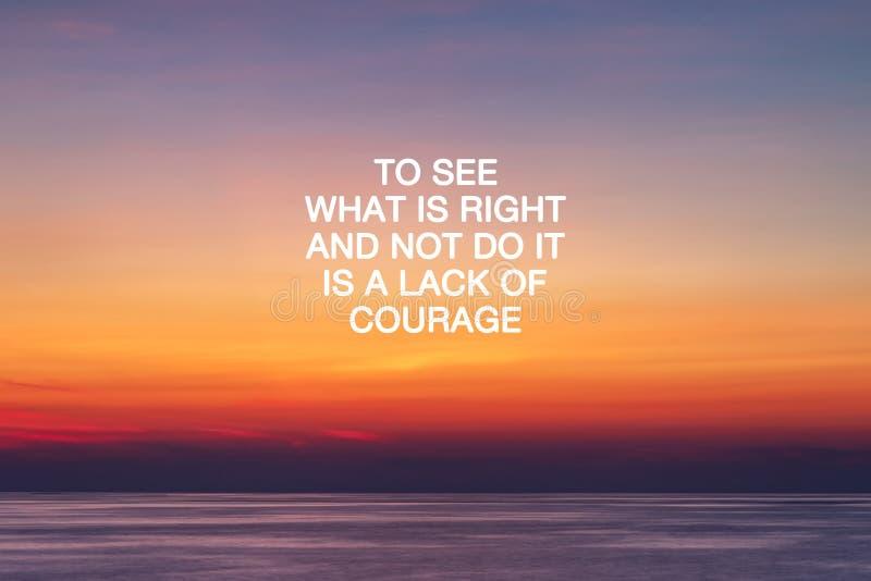 Citas de la vida - Ver qué es lo correcto y no hacerlo es una falta de coraje fotos de archivo