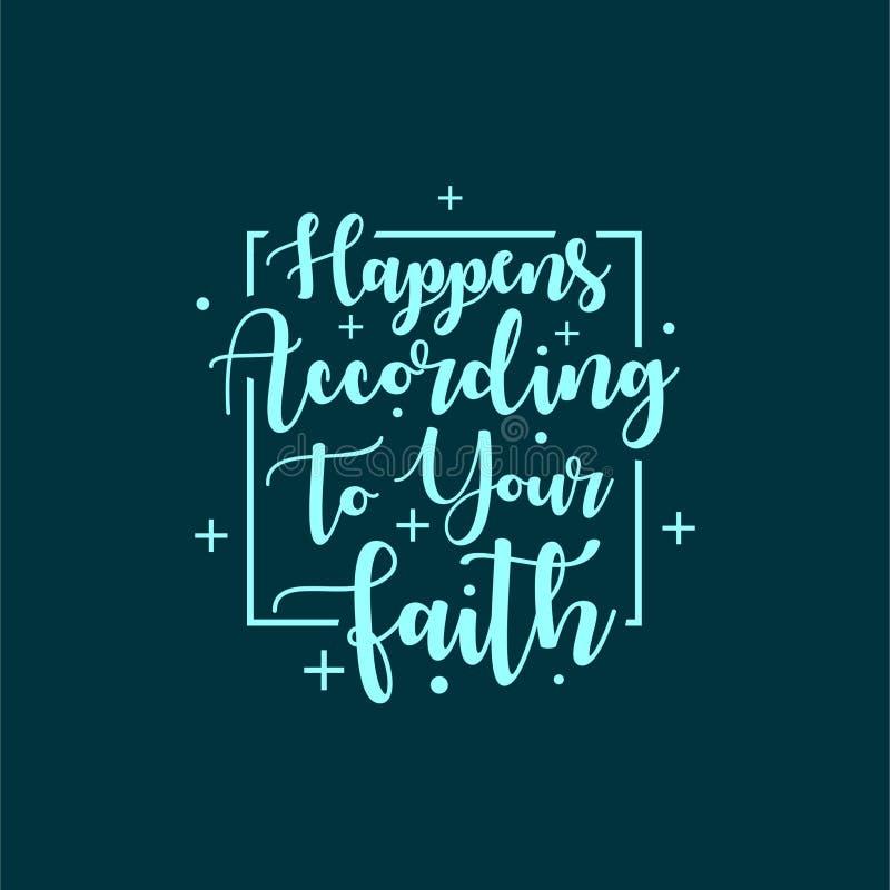 Citation au sujet de la vie qui inspirent et motivent avec le lettrage de typographie Se produit selon votre foi illustration de vecteur