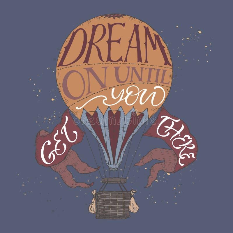 Citation d'inspiration de lettrage de brosse dans un croquis chaud de couleur de ballon à air de vintage indiquant le rêve dessus illustration de vecteur