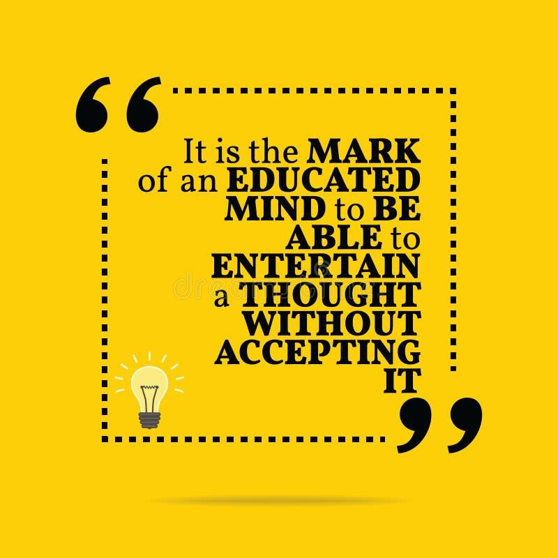 Citation de motivation inspirée C'est la marque d'un instruit illustration libre de droits