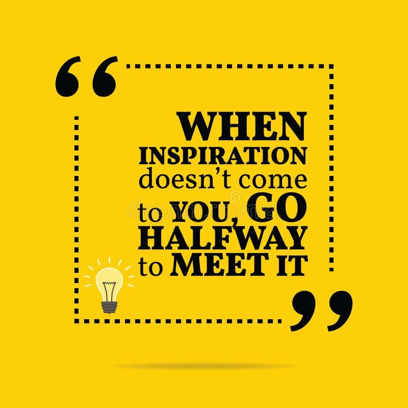 Citation de motivation inspirée Quand le ` t de doesn d'inspiration viennent illustration libre de droits