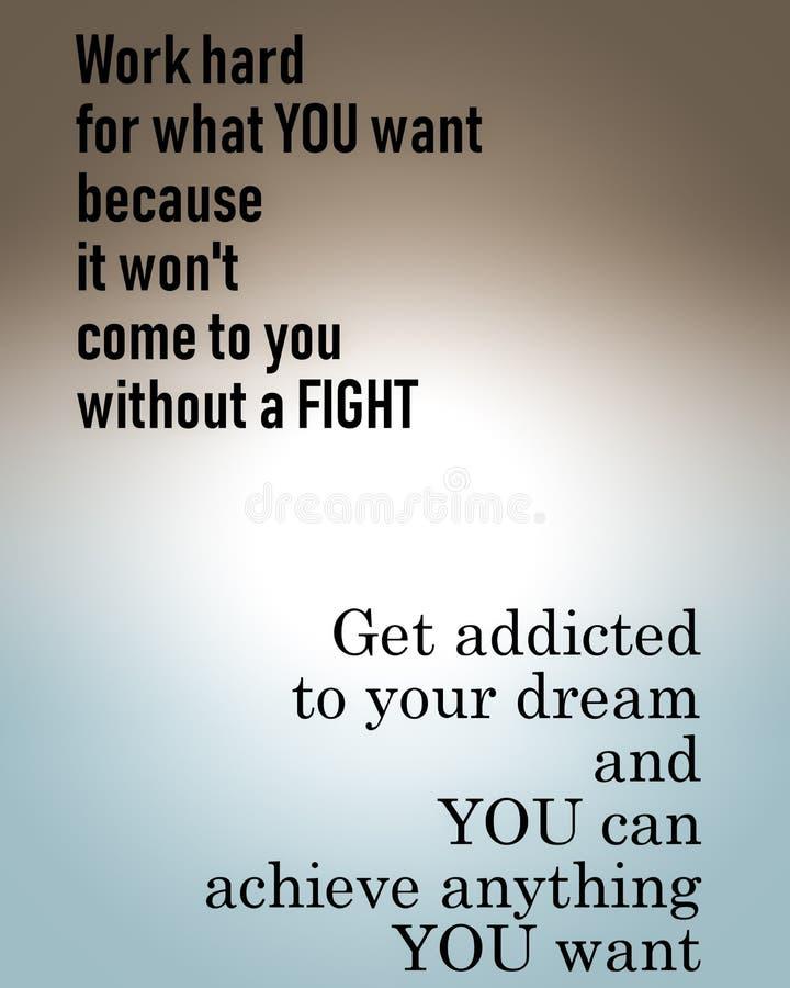 Citation de motivation inspirée, sagesse de la vie - le travailler dur, foyer sur le succès, suivent votre rêve illustration stock