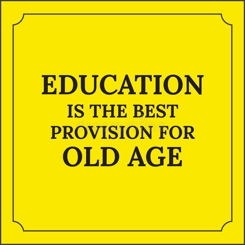 Citation de motivation L'éducation est la meilleure disposition pour la vieillesse illustration libre de droits