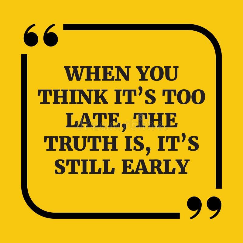 Citation de motivation Quand vous le pensez le ` s trop tard illustration de vecteur