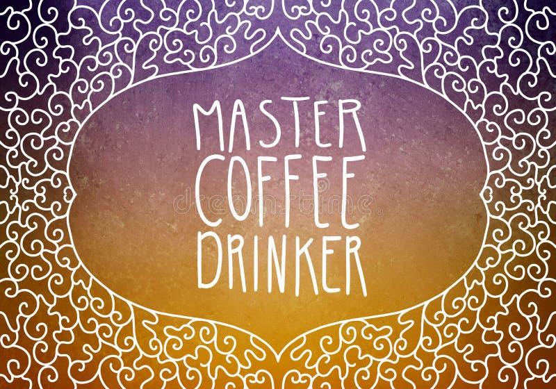 Citation de typographie écrite par main ou dire le buveur principal de café dans les lettres blanches en frontière décorée de con illustration libre de droits