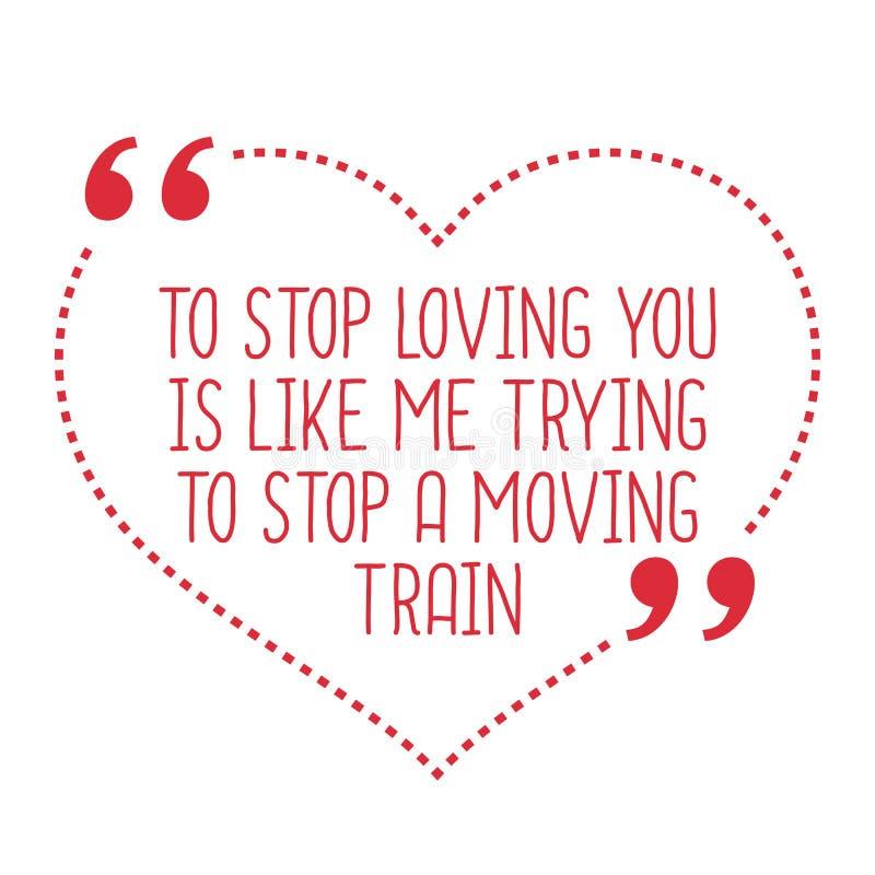 Citation drôle d'amour Pour cesser de vous aimer est comme moi essayant d'arrêter a illustration de vecteur