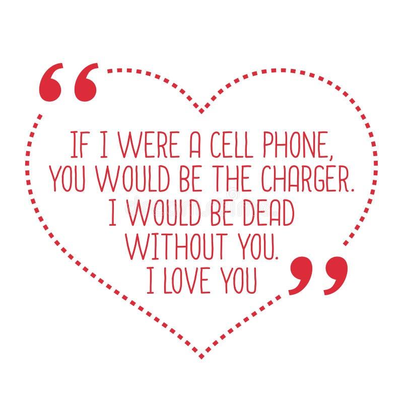 Citation drôle d'amour Si j'étais un téléphone portable, vous seriez le charg illustration stock