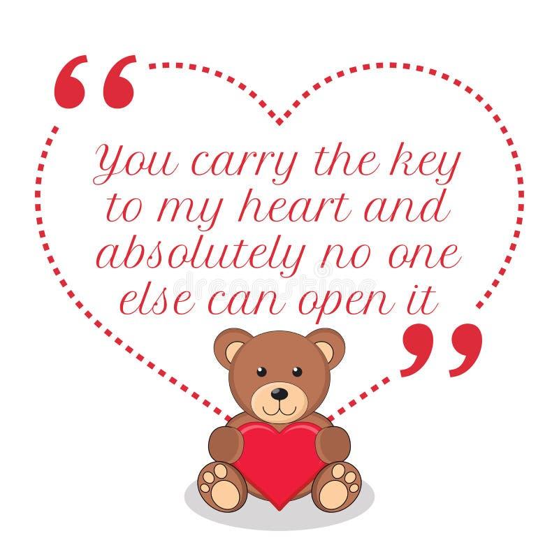 Citation inspirée d'amour Vous portez la clé à mon coeur et abso illustration stock