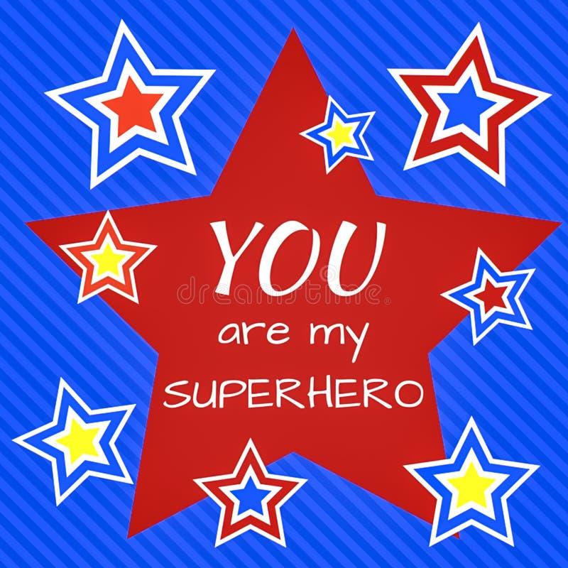 Citation inspirée : Vous êtes mon super héros illustration stock