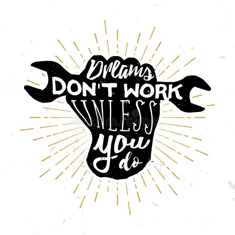 Citationstecken för arbete för drömuniversitetslärare` t motivational och inspirerande, om inte du gör - i tappningstil stock illustrationer