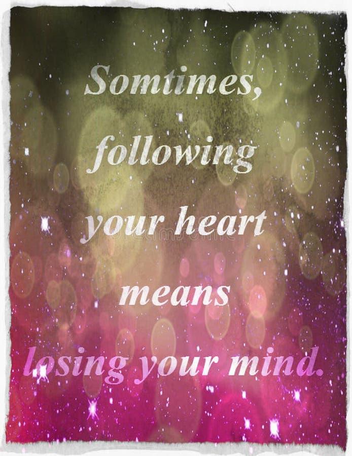 Citationstecken om liv: Ibland betyder när du följer din hjärta att förlora din mening stock illustrationer