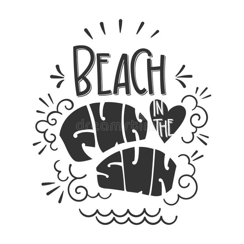 Citazione di divertimento della spiaggia al sole Iscrizione disegnata a mano, frase di progettazione di calligrafia illustrazione vettoriale