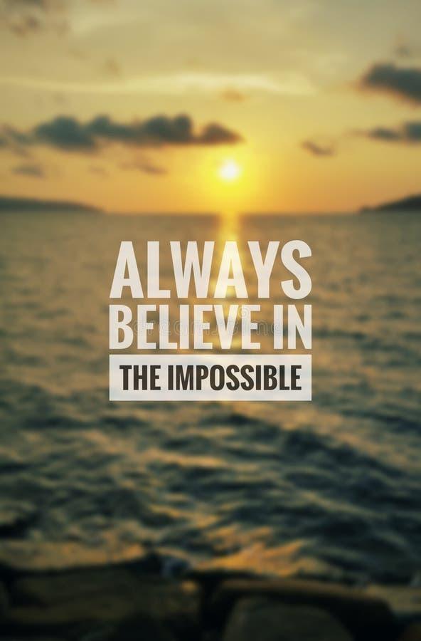 Citazione ispiratrice - credi sempre nell'impossibile fotografie stock