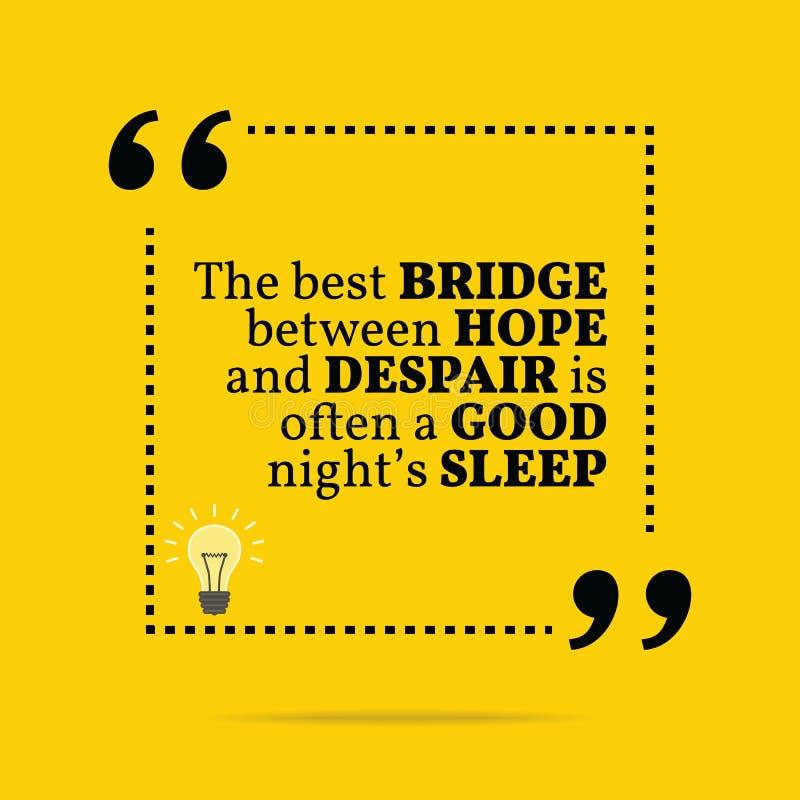 Citazione motivazionale ispiratrice Il migliore ponte fra speranza a illustrazione vettoriale