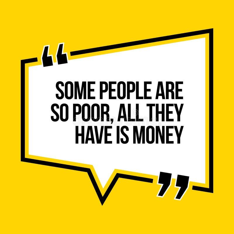 Citazione motivazionale ispiratrice Qualche gente è così povera, tutta la t illustrazione vettoriale