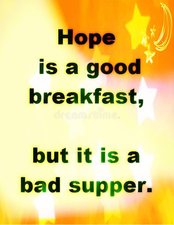 Citazioni circa vita: La speranza è una buona prima colazione, ma è una cattiva cena royalty illustrazione gratis