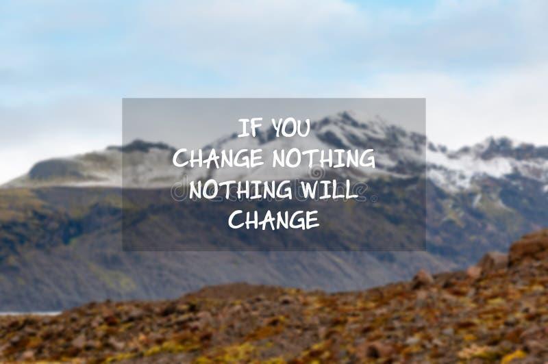 Citazioni ispiratrici - se cambiate la nota, niente cambier? fotografia stock libera da diritti