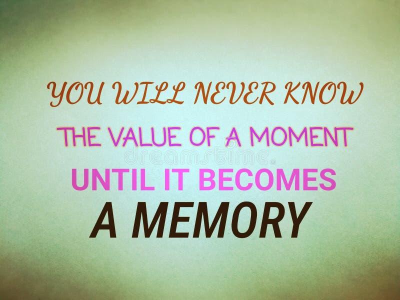 Citera dig ska veta aldrig värdet av ett ögonblick, tills det blir ett minne royaltyfri fotografi