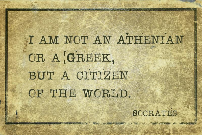 Citizen of the world Socrates. I am not an Athenian or a Greek, but a citizen of the world - ancient Greek philosopher Socrates quote printed on grunge vintage stock photography