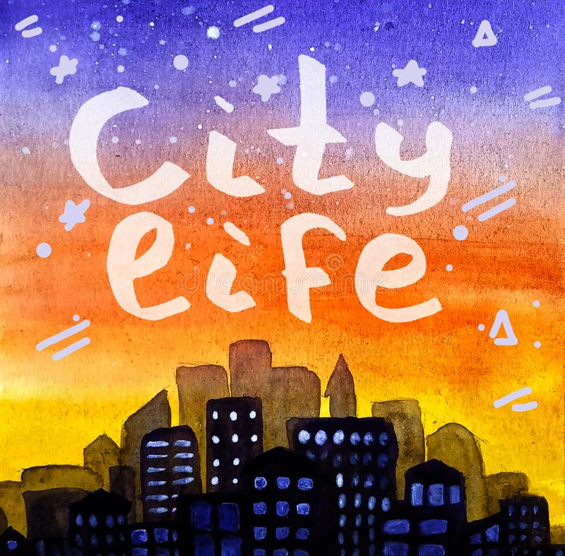 City life. Lettering on a background of sunrise and a starry sky in watercolor style stock illustration