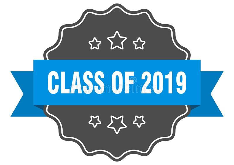 Class of 2019 blue label. Class of 2019 isolated seal. class of 2019 stock illustration