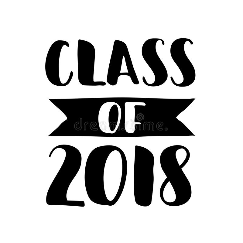 Class of 2018. Hand drawn lettering Graduation label. Vector element for graduation design for greeting, invitation card vector illustration