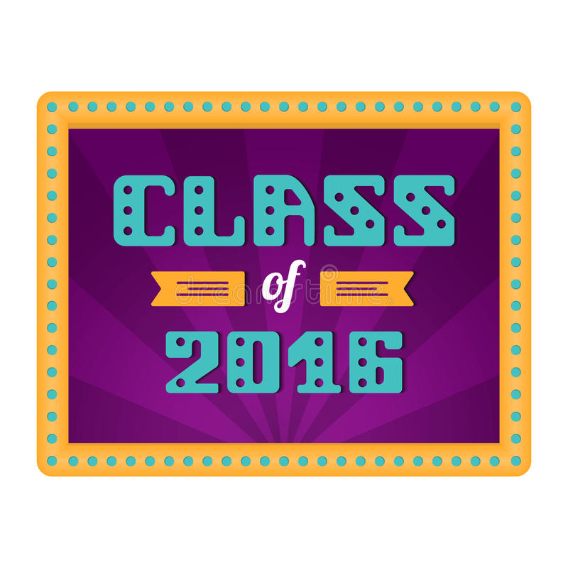 Class of 2016. High School Graduate, College Graduate. Retro frame with lamps. Vector lettering.  royalty free illustration