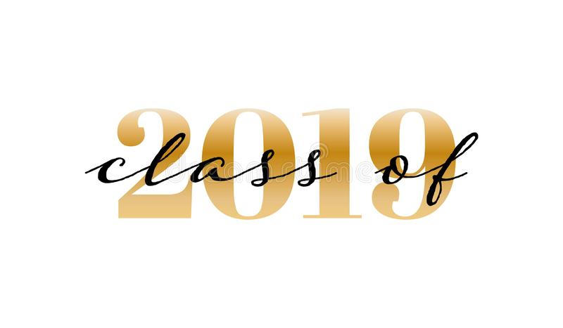 Class of 2019. Lettering graduation logo. Modern calligraphy. Vector illustration. Template for graduation design, party, high. School or college graduate stock illustration