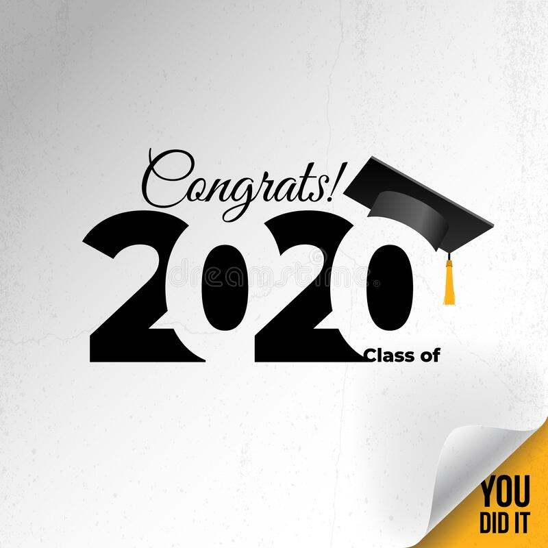 Free Class Of 2020 With Graduation Cap. Congrats Graduation. Lettering Graduation, You Did It. Template For Design, Party, High School Royalty Free Stock Photo - 182686725