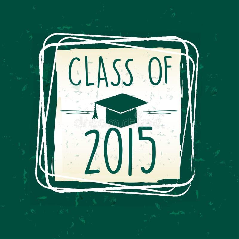 Classe de 2015 com o tampão graduado com a borla no quadro sobre o verde ilustração royalty free