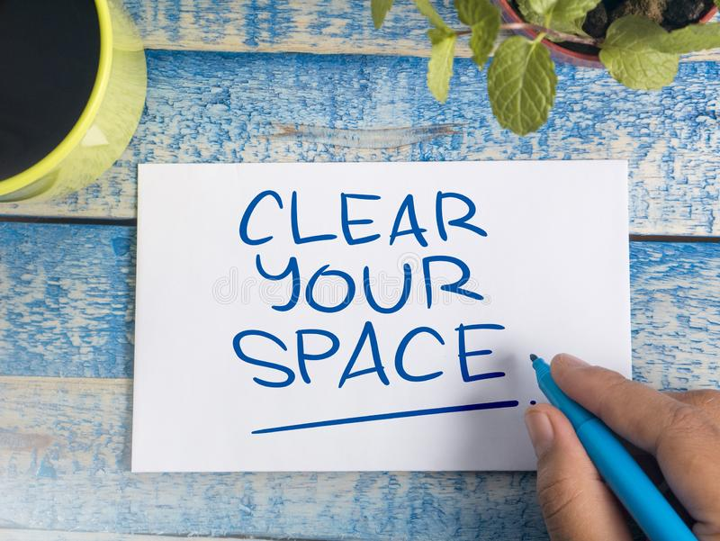 Clear Your Space, Motivational Words Quotes Concept royalty free stock photos