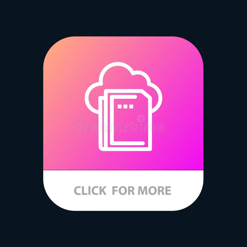 Cloud, File, Data, Computing Mobile App Button. Android and IOS Line Version royalty free illustration