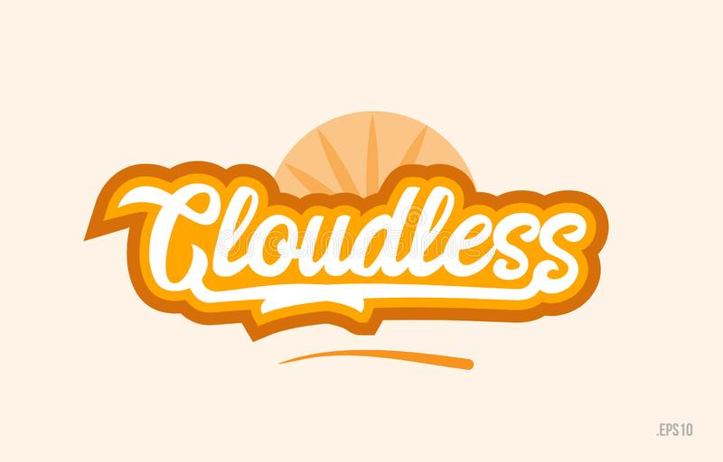 Cloudless orange color word text logo icon. Cloudless word with orange color suitable for card icon or typography logo design vector illustration