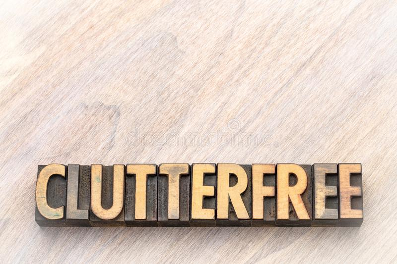 Clutterfree - word abstract in vintage wood type stock photos