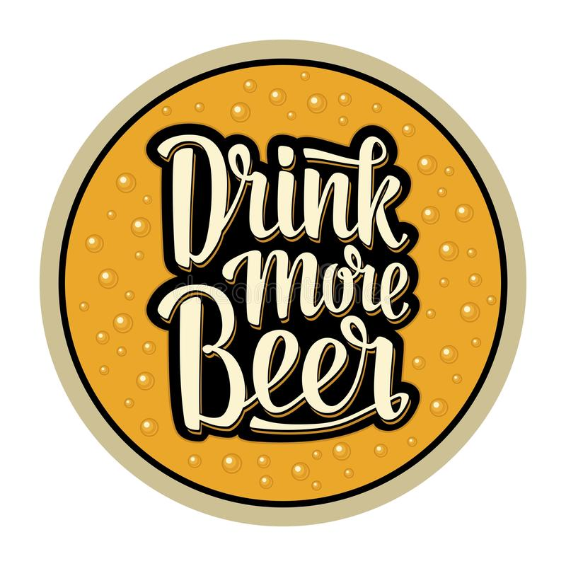 Coaster for glass with alcohol drinks. Drink more Beer lettering. Vector illustration. Advertising design for pub on yellow background vector illustration