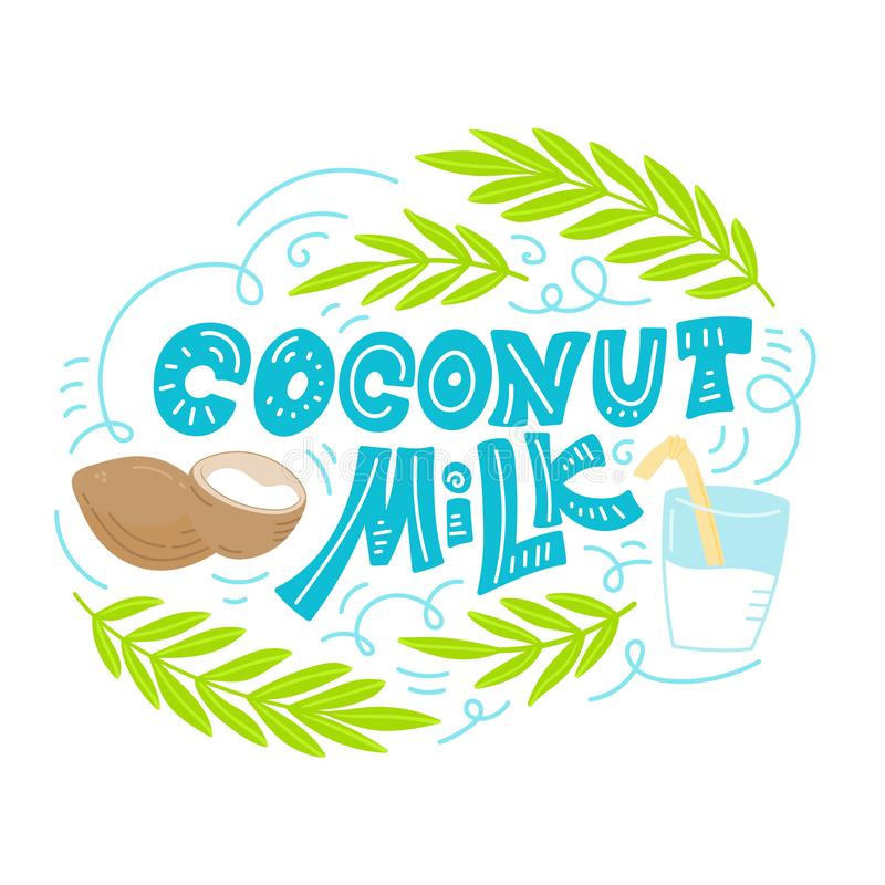 Coconut milk hand drawn lettering. Glass with milk and milk splash. Doodle style, vector illustration stock illustration